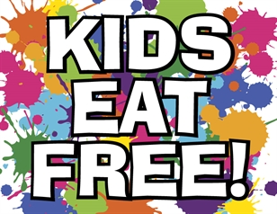 Two Free Kids' meals off our  special kids' menu with  every adult entree  3pm - Close